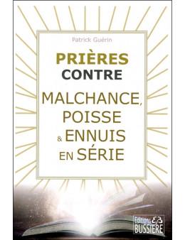 Prières contre malchance, poisse & ennuis en série - Ed. Bussière