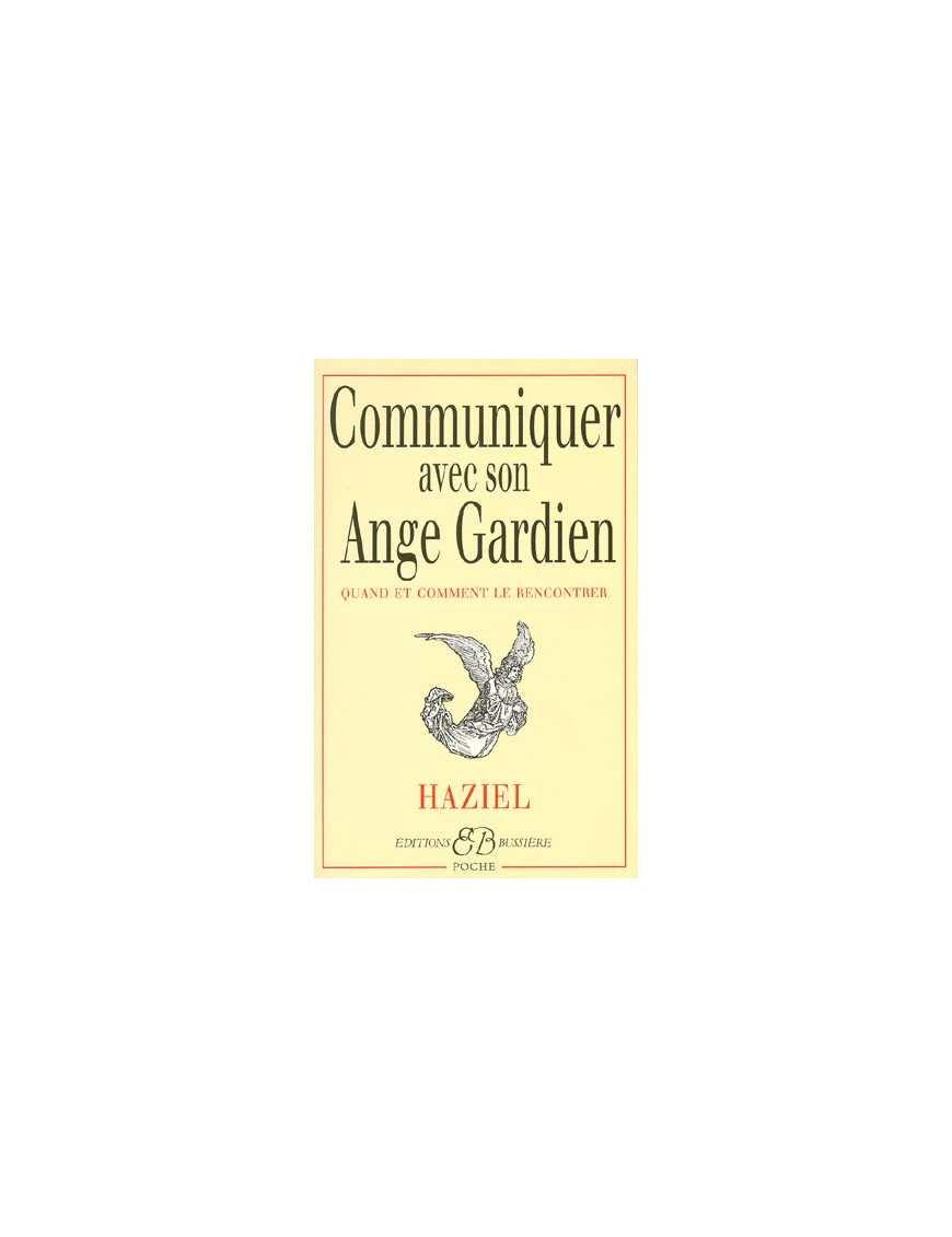 Communiquer avec son ange gardien - Quand et comment le rencontrer