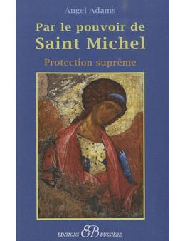 Par le pouvoir de Saint Michel - Protection suprême