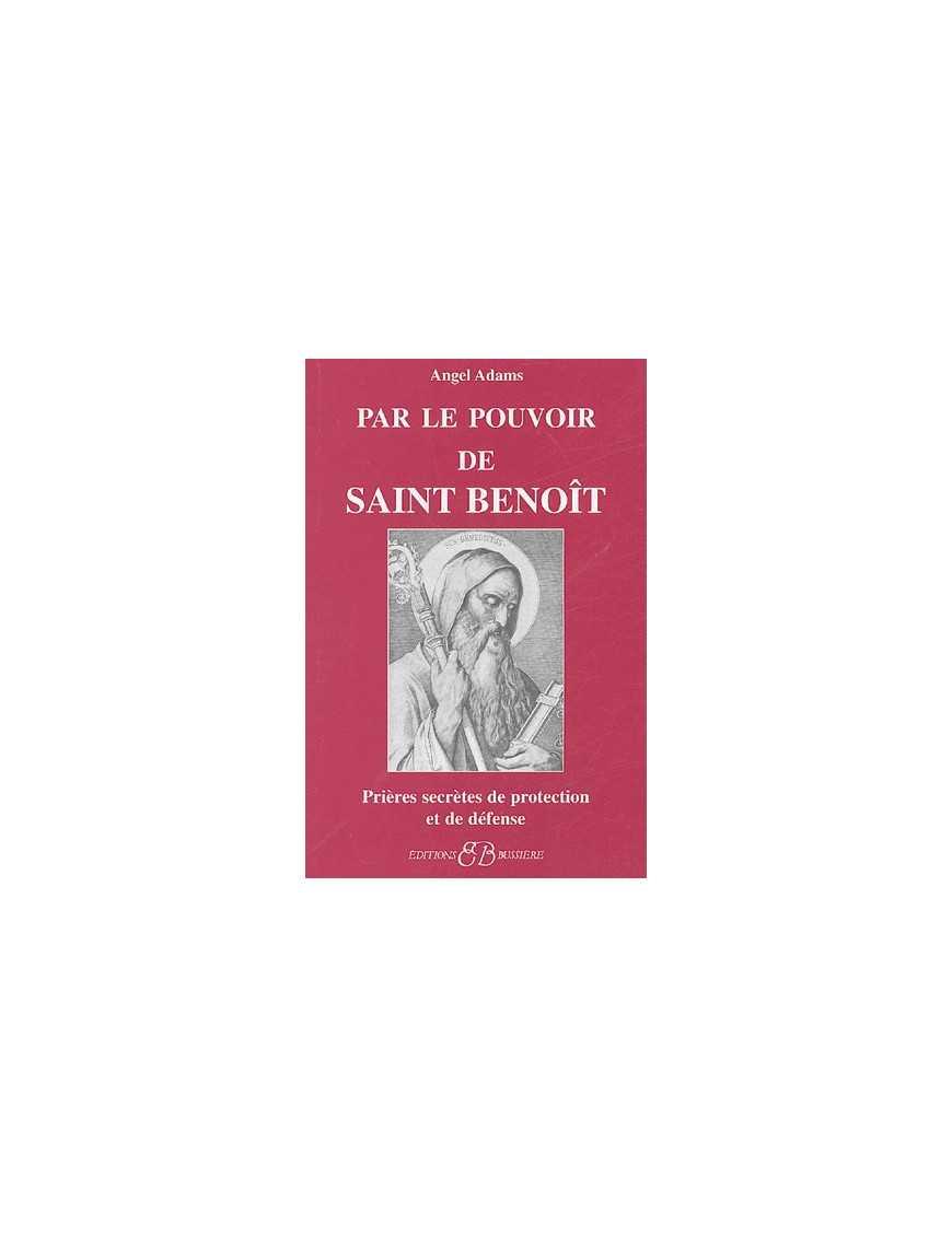 Par le pouvoir de Saint Benoît