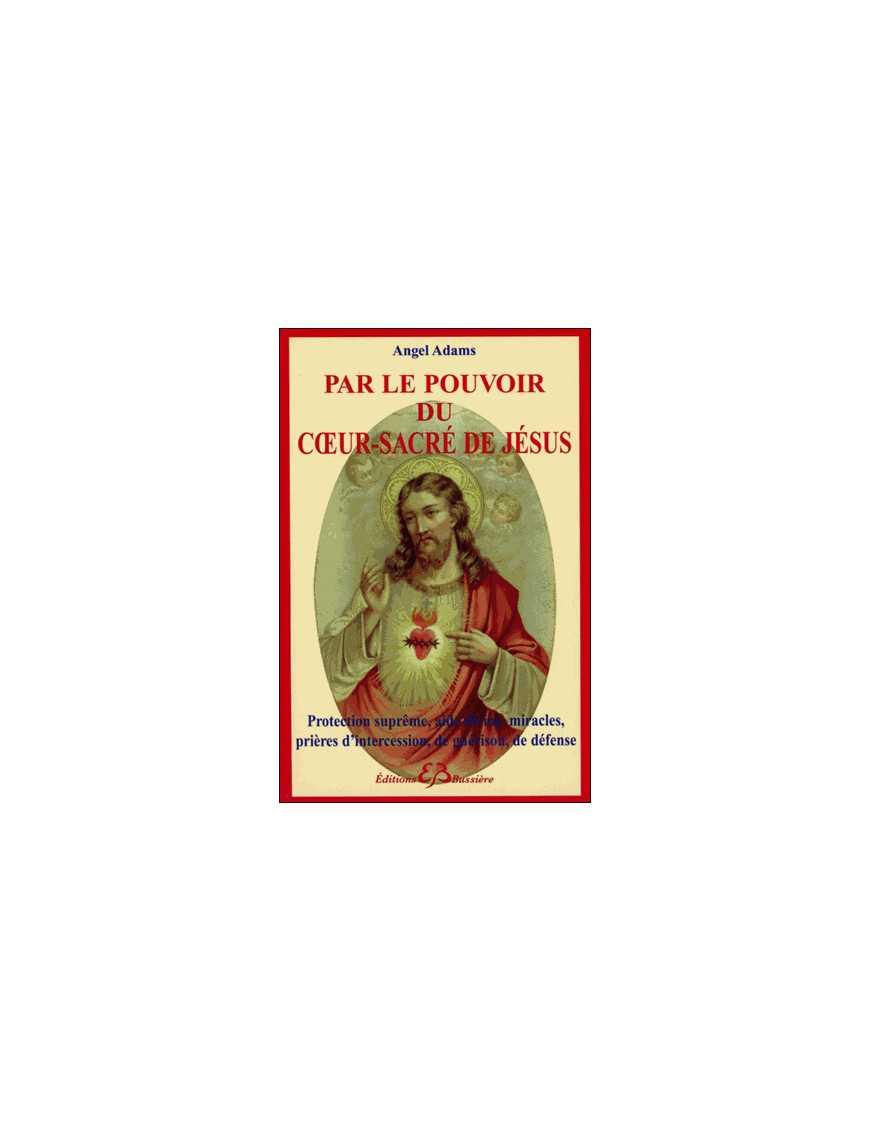 Par le pouvoir du Coeur-Sacré de Jésus