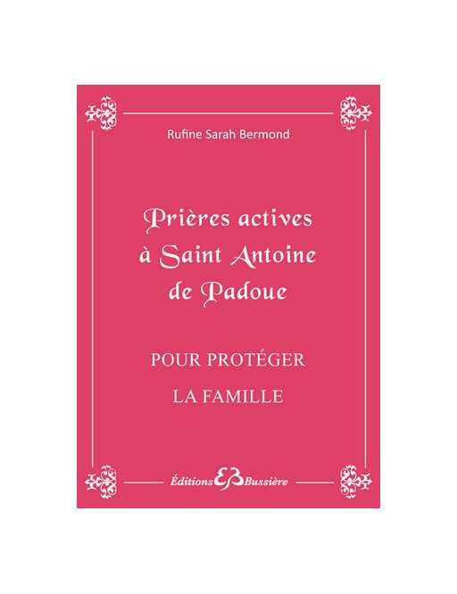Prières actives à Saint Antoine de Padoue pour protéger la famille
