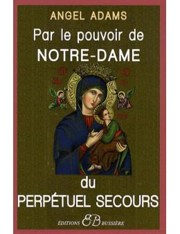 Par le pouvoir de Notre-Dame du perpétuel secours
