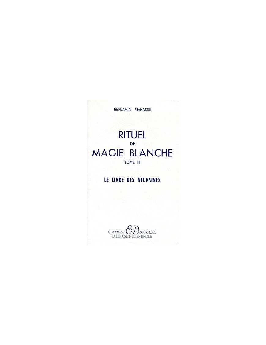Rituel de magie blanche Tome 3