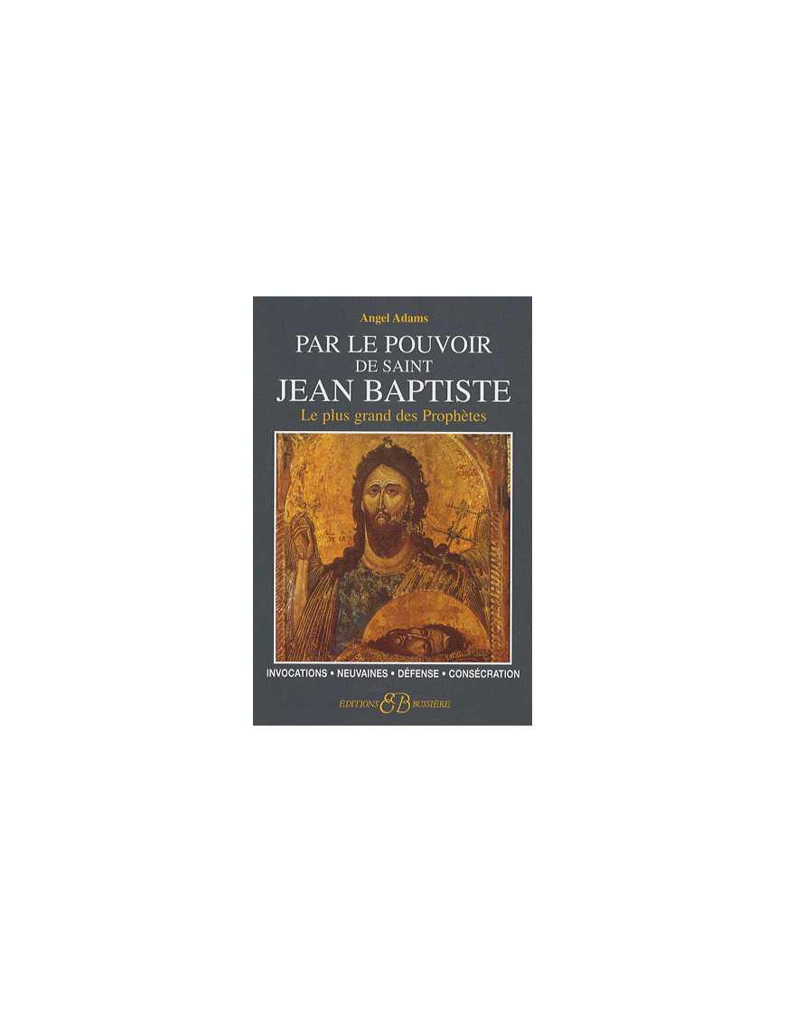 Par le pouvoir de Saint Jean-Baptiste