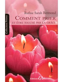Comment prier et être touché par la grâce