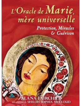 L'Oracle de Marie, mère universelle - Protection, Miracles & Guérison
