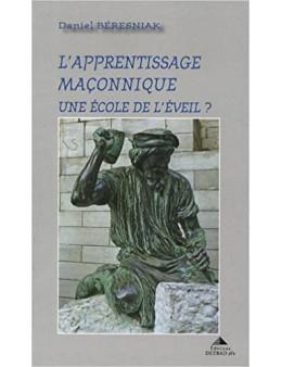L apprentissage maconnique - Beresniak daniel - Ed. detrad