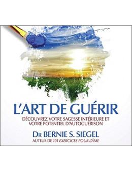 L'art de guérir - Découvrez votre sagesse intérieure et votre potentiel d'autoguérison - Livre audio 2 CD