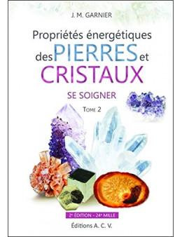 Propriétés pierres cristaux tome 2 - Jean-Michel Garnier - 2ème Edition ACV