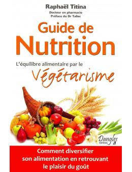 Guide de nutrition - L'équilibre alimentaire par le végétarisme
