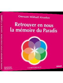 Retrouver en nous la mémoire du Paradis