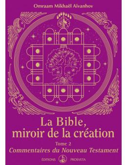La Bible, miroir de la création : Tome 2