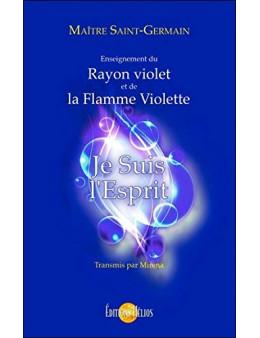 Je Suis l'Esprit - Enseignement du Rayon violet et de la Flamme Violette