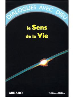 Dialogues avec Dieu, tome 1 : Le Sens de la vie