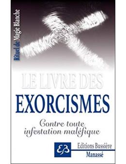 Le livre des exorcismes - Contre toute infestation maléfique