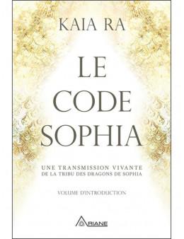 Le code Sophia - Une transmission vivante de la tribu des dragons de S