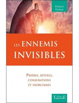 Les Ennemis invisibles - Prières, rituels, conjurations et exorcismes