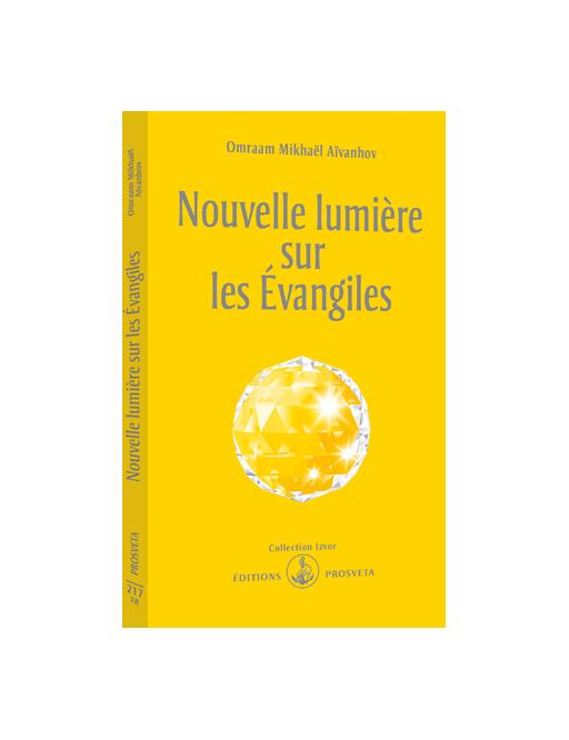 Nouvelle lumière sur les Evangiles