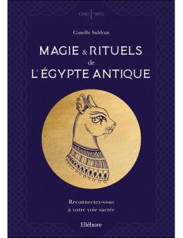Magie & rituels de l'Egypte antique - Reconnectez-vous à votre voie sacrée