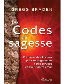 Les Codes de sagesse - Formules des Anciens pour reprogrammer notre cerveau