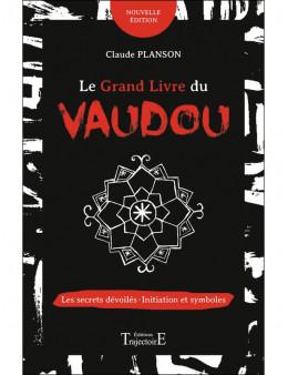 Le grand livre du vaudou - Les secrets dévoilés - Initiation et symboles