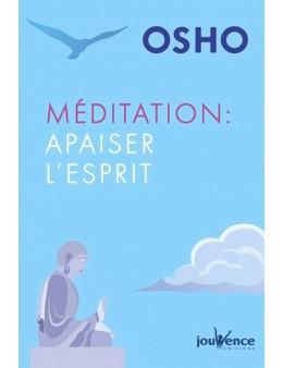 Méditation : apaiser l'esprit - Osho Rajneesh Edition Jouvence