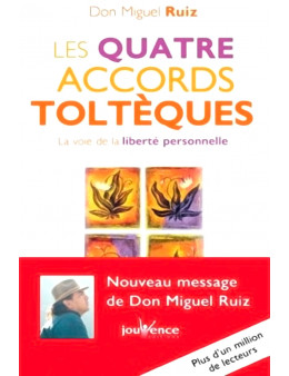 Quatre Accords Toltèques - Ruiz Miguel