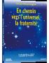 En chemin vers l'universel, la fraternité - DVD Pal