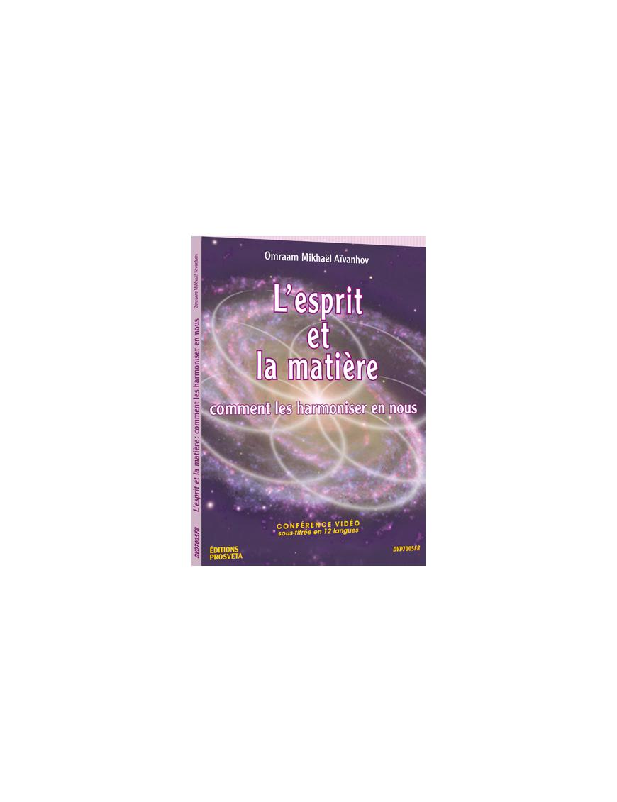 L'esprit et la matière, comment les harmoniser en nous - DVD Pal