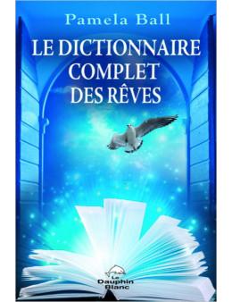 Le dictionnaire complet des rêves