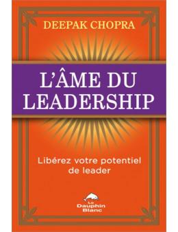 L'âme du leadership - Libérez votre potentiel de leader