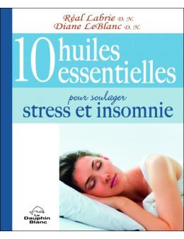 10 huiles essentielles pour soulager stress et insomnie