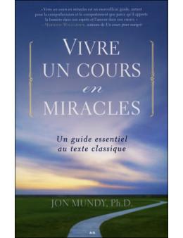 Vivre un cours en miracles un guide essentiel