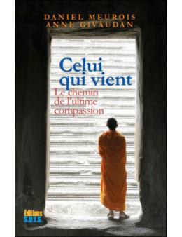 Celui qui vient le chemin de l'ultime compassion
