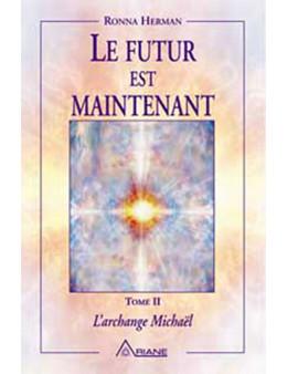 Le futur est maintenant  - Archange Michaël