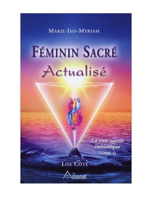 Féminin sacré Actualisé - La voie sacrée initiatique T2 (livre + CD)