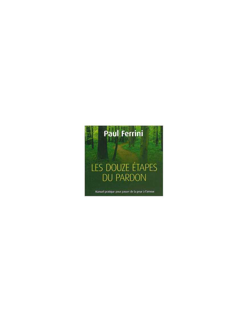 Douze étapes du pardon livre audio 2CD
