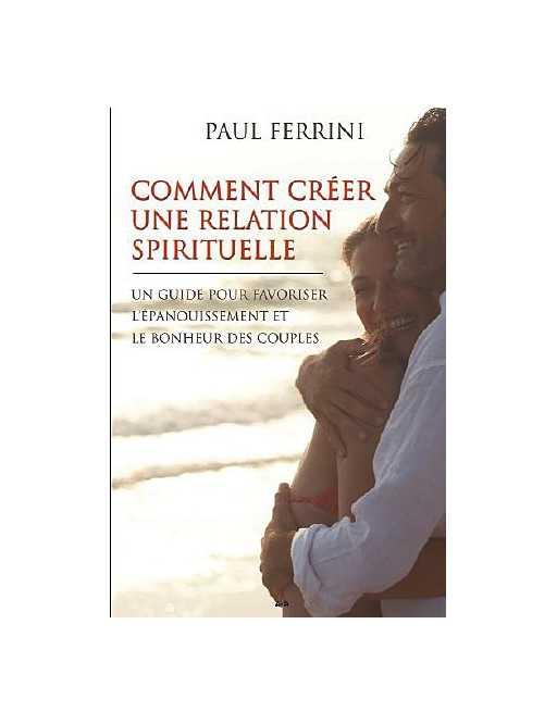 Comment créer une relation spirituelle
