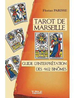 Tarot de Marseille - Guide d'interprétation des 462 binômes
