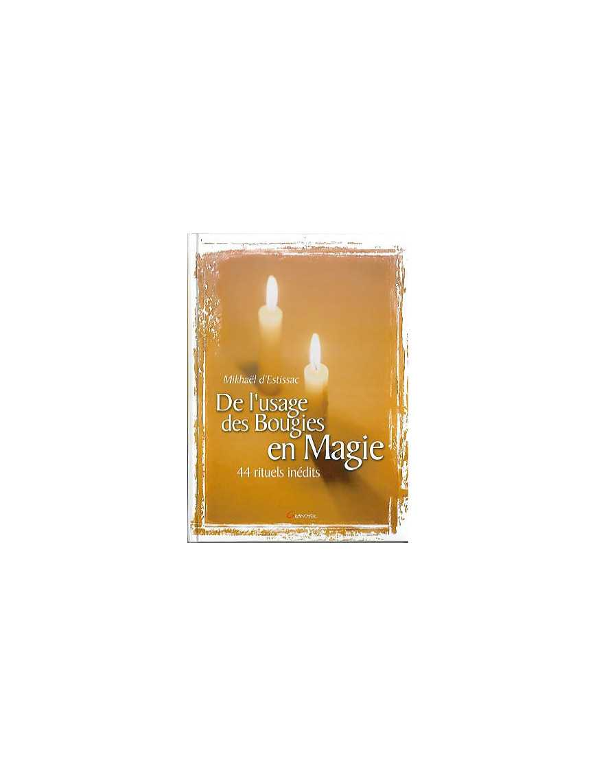 De l'usage des bougies en magie 44 rituels
