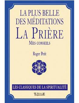 Plus belle des méditations - La prière