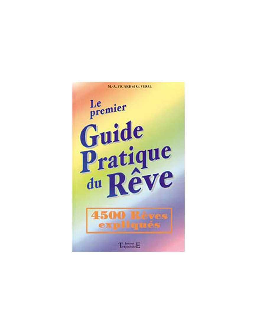 Le premier Guide Pratique du Rêve - 4500 Rêves expliqués