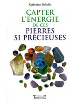 Capter l'énergie de ces pierres si précieuses