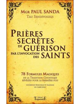 Prières secrètes de guérison par l'invocation des saints