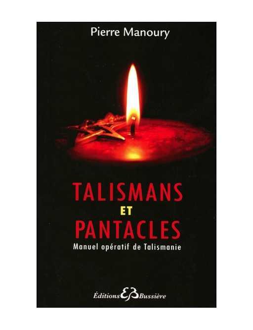 Talismans et Pantacles - Manuel opératif de Talismanie