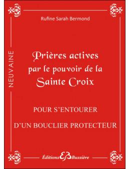 Prières actives par le pouvoir de la Sainte Croix - Pour s'entourer d'un bouclier protecteur