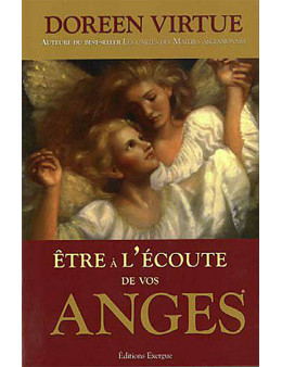 Etre à l'écoute de vos anges