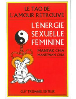 Le Tao de l'amour retrouvé - l'energie sexuelle féminine