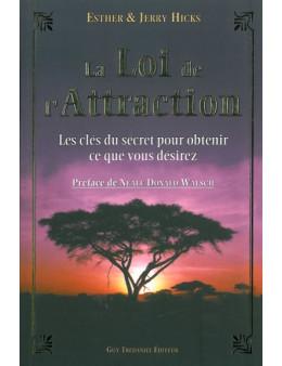 La loi de l'Attraction - Les clés du Secret pour obtenir ce que vous voulez...